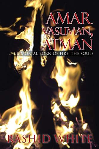 9781479783304: Amar Vasuman, Atman: (Immortal born of fire, The Soul)