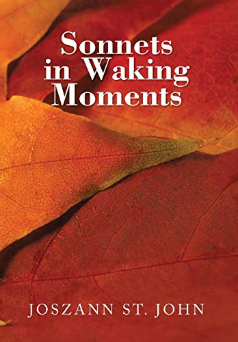 Sonnets in Waking Moments: Joszann St John