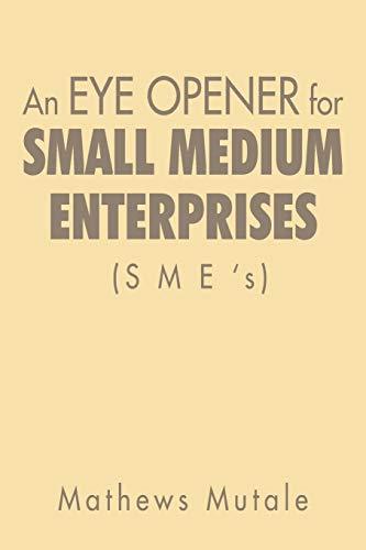 9781479785612: An Eye Opener for Small Medium Enterprises (SME's)