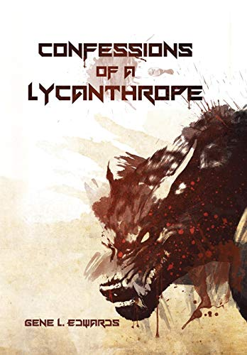 Confessions of a Lycanthrope: Gene L. Edwards