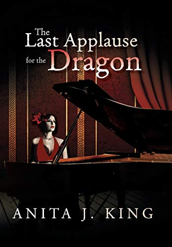 The Last Applause for the Dragon: Anita King