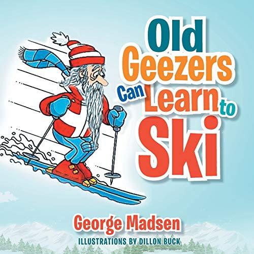 Old Geezers Learn to Ski: George Madsen