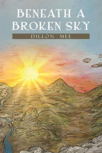Beneath a Broken Sky: Dillon Mee