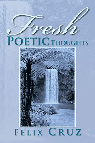 9781479791576: Fresh Poetic Thoughts
