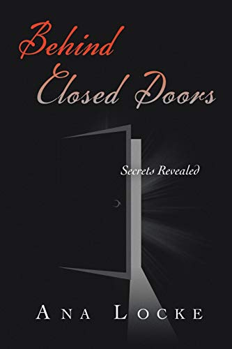 Behind Closed Doors: Secrets Revealed: Ana Locke