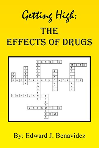 Getting High: The Effects of Drugs: Edward J. Benavidez