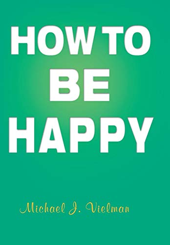 9781479794829: How to Be Happy