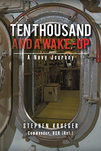 Ten Thousand and a Wake-Up : A: Stephen Krueger