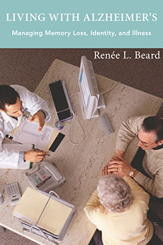 Living with Alzheimer s: Managing Memory Loss, Identity, and Illness (Hardback): Renee L. Beard