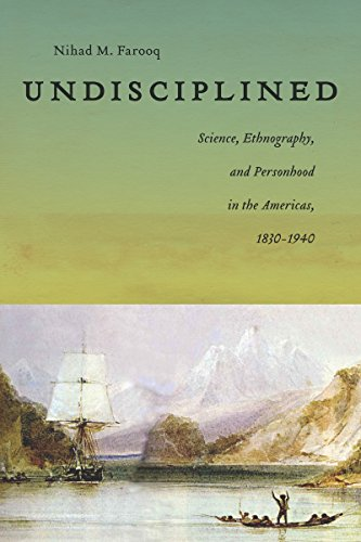 Undisciplined: Science, Ethnography, and Personhood in the: Farooq, Nihad M