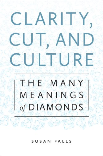 9781479810666: Clarity, Cut, and Culture: The Many Meanings of Diamonds
