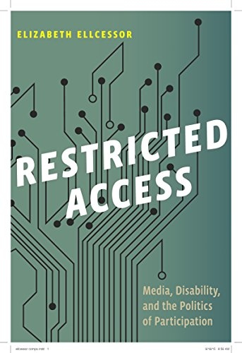 Restricted Access: Media, Disability, and the Politics of Participation (Hardback): Elizabeth ...