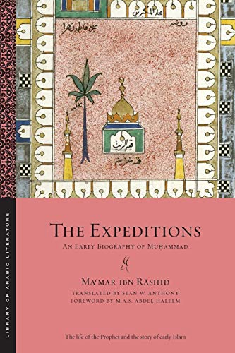 The Expeditions: An Early Biography of Muhammad (Library of Arabic Literature): Ma?mar ibn R?shid