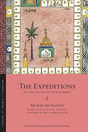 The Expeditions: An Early Biography Of Muhammad: Anthony, Sean W.