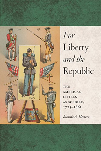 9781479819942: For Liberty and the Republic: The American Citizen as Soldier, 1775-1861 (Warfare and Culture)