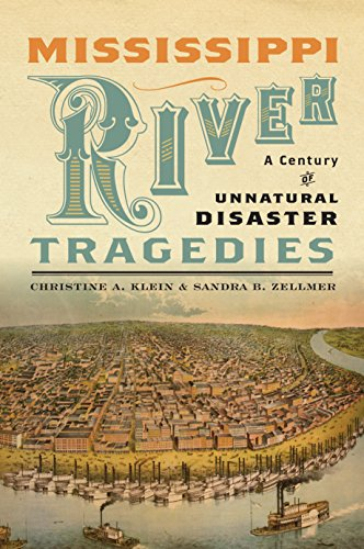 Mississippi River Tragedies: A Century of Unnatural Disaster: Klein, Christine A., Zellmer, Sandra ...