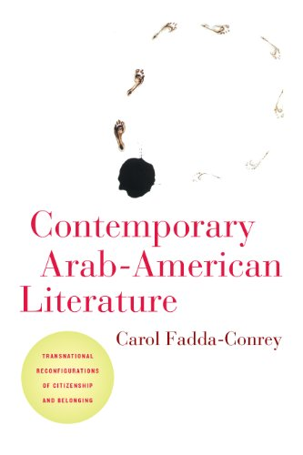 9781479826926: Contemporary Arab-American Literature: Transnational Reconfigurations of Citizenship and Belonging (American Literatures Initiativ)