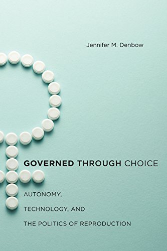 9781479828838: Governed through Choice: Autonomy, Technology, and the Politics of Reproduction