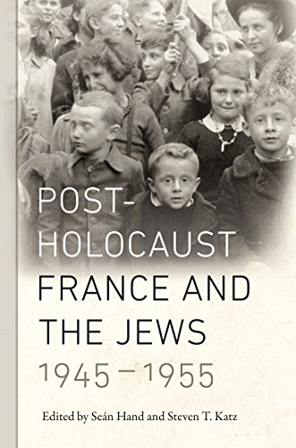 Post-Holocaust France and the Jews, 1945-1955 (Elie Wiesel Center for Judaic Studies Series)