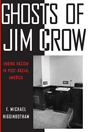 9781479845019: Ghosts of Jim Crow: Ending Racism in Post-Racial America