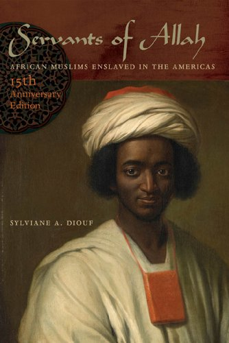 9781479847112: Servants of Allah: African Muslims Enslaved in the Americas, 15th Anniversary Edition