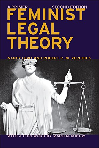 Feminist Legal Theory (Second Edition): A Primer (Hardback): Nancy Levit, Martha Minow, Robert R. M...