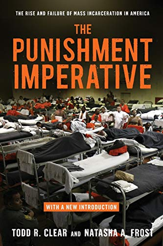 9781479851690: The Punishment Imperative: The Rise and Failure of Mass Incarceration in America