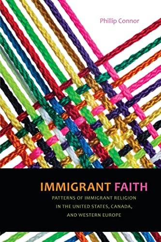 Immigrant Faith: Patterns of Immigrant Religion in the United States, Canada, and Western Europe (...