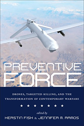 9781479857531: Preventive Force: Drones, Targeted Killing, and the Transformation of Contemporary Warfare