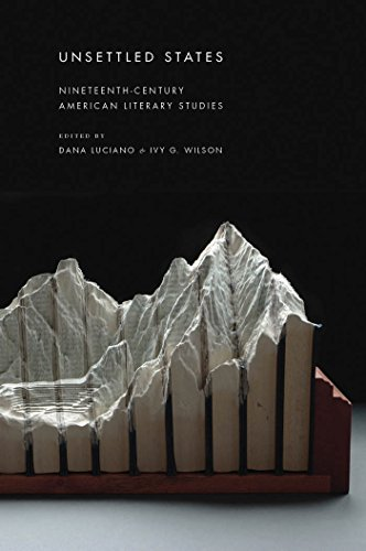 9781479857722: Unsettled States: Nineteenth-Century American Literary Studies (America and the Long 19th Century)
