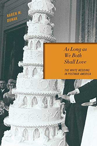9781479858354: As Long as We Both Shall Love: The White Wedding in Postwar America