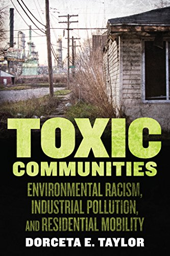 9781479861781: Toxic Communities: Environmental Racism, Industrial Pollution, and Residential Mobility