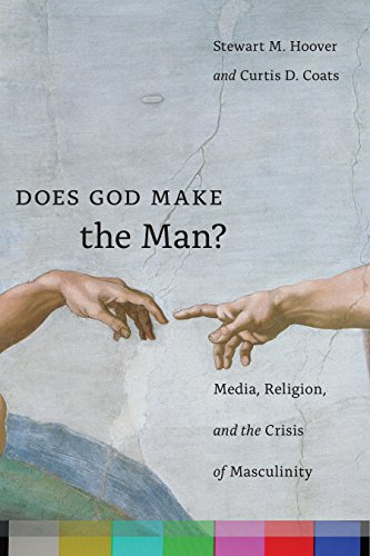 9781479862238: Does God Make the Man?: Media, Religion, and the Crisis of Masculinity