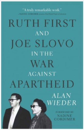 9781479863068: Ruth First and Joe Slovo in the War Against Apartheid