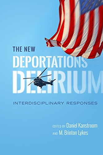 9781479868674: The New Deportations Delirium: Interdisciplinary Responses (Citizenship and Migration in the Americas)