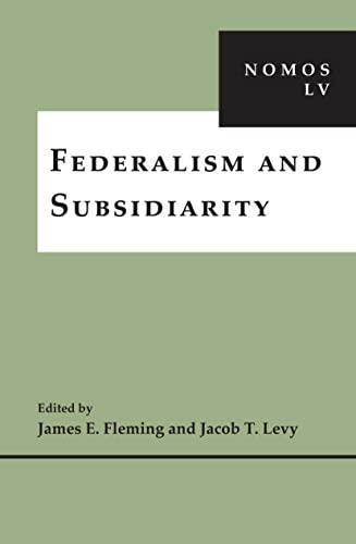 Federalism and Subsidiarity: NOMOS LV (NOMOS -