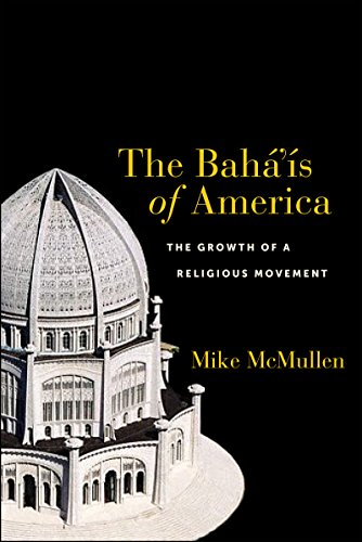 9781479869053: The Bahá'ís of America: The Growth of a Religious Movement