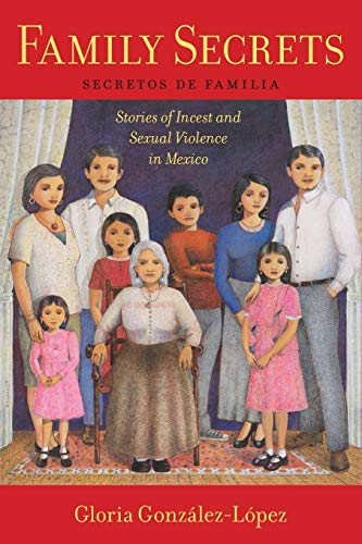 9781479869138: Family Secrets: Stories of Incest and Sexual Violence in Mexico (Latina/o Sociology, 1)