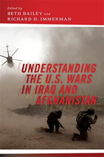 Understanding the U.S. Wars in Iraq and Afghanistan (Hardback)