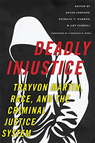 Deadly Injustice: Trayvon Martin, Race, and the Criminal Justice System (Hardback)