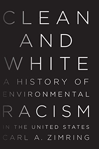 9781479874378: Clean and White: A History of Environmental Racism in the United States