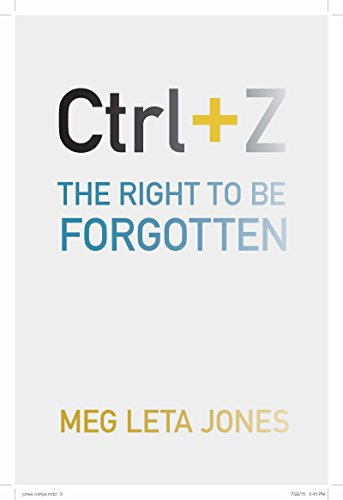 9781479881703: Ctrl + Z: The Right to Be Forgotten