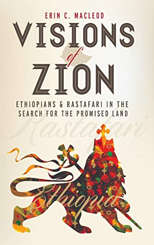 9781479882243: Visions of Zion: Ethiopians and Rastafari in the Search for the Promised Land