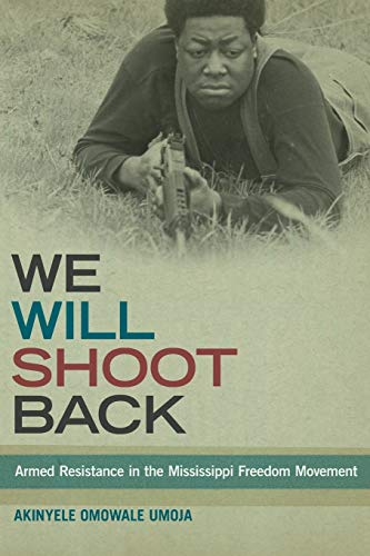 9781479886036: We Will Shoot Back: Armed Resistance in the Mississippi Freedom Movement