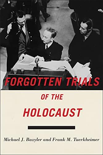 Forgotten Trials of the Holocaust: Bazyler, Michael/ Tuerkheimer, Frank M.