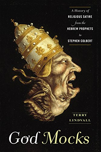9781479886739: God Mocks: A History of Religious Satire from the Hebrew Prophets to Stephen Colbert