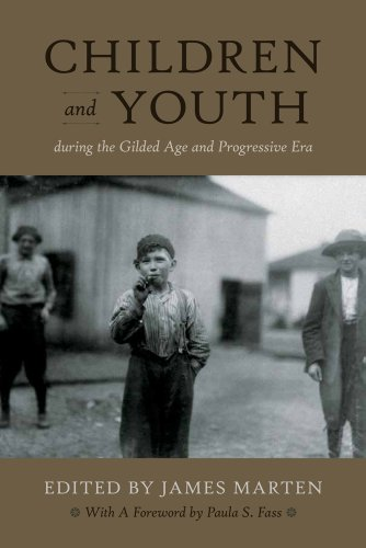 Children and Youth During the Gilded Age and Progressive Era (Hardback)