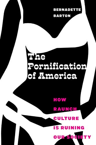 9781479894437: The Pornification of America: How Raunch Culture Is Ruining Our Society