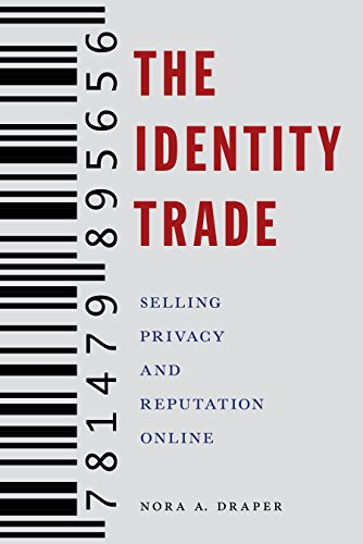 9781479895656: The Identity Trade: Selling Privacy and Reputation Online: 7 (Critical Cultural Communication)