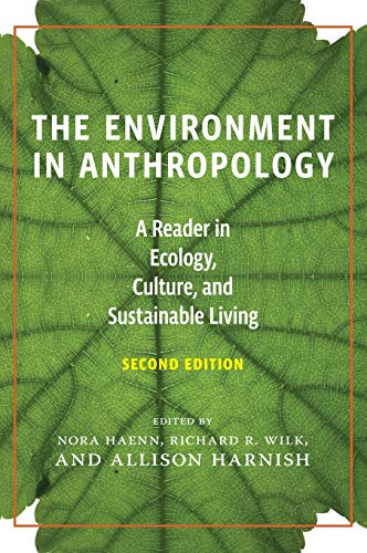 The Environment in Anthropology: A Reader in Ecology, Culture, and Sustainable Living (Hardback)
